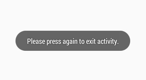 Clicking twice the back button to exit activity in android