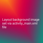 Set background image in whole layout android xml