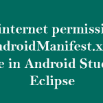 Add internet permission in AndroidManifest.xml Android Studio,Eclipse