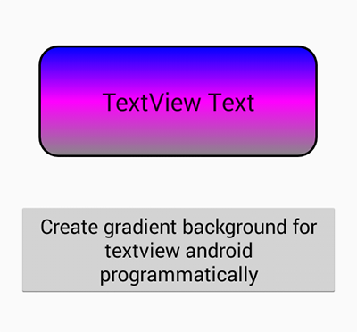 Create gradient background for textview android programmatically