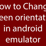Change screen orientation in android emulator