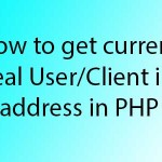 How to get current real User/Client ip address in PHP