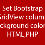 Set/Change Bootstrap GridView column background color in HTML,PHP