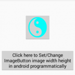 Set/Change ImageButton image width height in android programmatically
