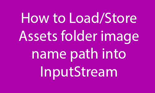 Load/Store assets folder image name path into InputStream
