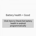 Check/Get battery health in android programmatically