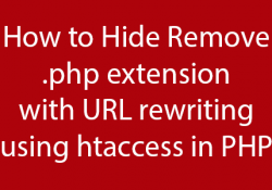 Hide Remove .php extension with URL rewriting using htaccess in PHP