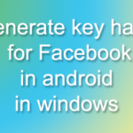 Get Generate key hash for Facebook in android in windows XP,7,8.1,10