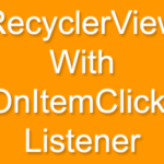 Add OnItemClickListener to RecyclerView in android to Get Clicked Item