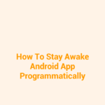 Prevent Android App Activity Screen From Sleeping programmatically