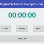 Android Create Stopwatch Example Tutorial in Android Studio