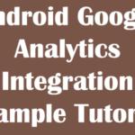 Android Google Analytics Integration Example Tutorial
