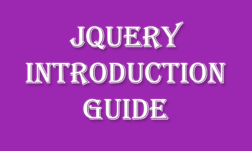 jQuery Introduction Getting Started Guide