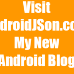 Visit AndroidJSon.com My New Android Blog for Advance Android Development Tutorial