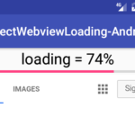 Android Detect WebView Finished Loading URL Using Horizontal ProgressBar Show Progress into TextView