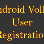 Android Volley User Registration using PHP MySQL Example Tutorial