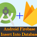 Android Firebase Real Time Insert EditText Data Into Database Tutorial