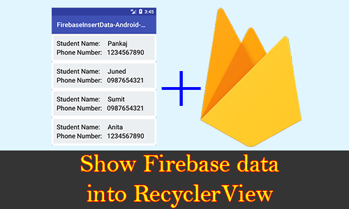 Show Firebase Database Data into RecyclerView ListView